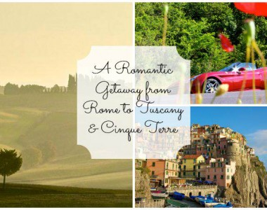 A Romantic Getaway from Rome to Tuscany & Cinque Terre