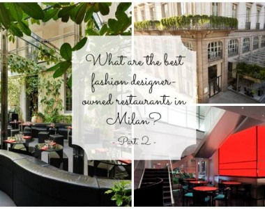 The best fashion-owned restaurants in Milan – Part Two