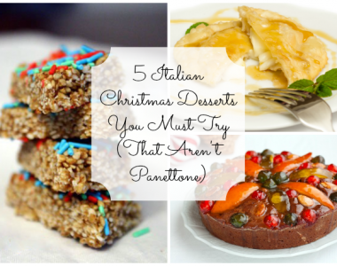 5 Italian Christmas Desserts You Must Try (That Aren't Panettone)